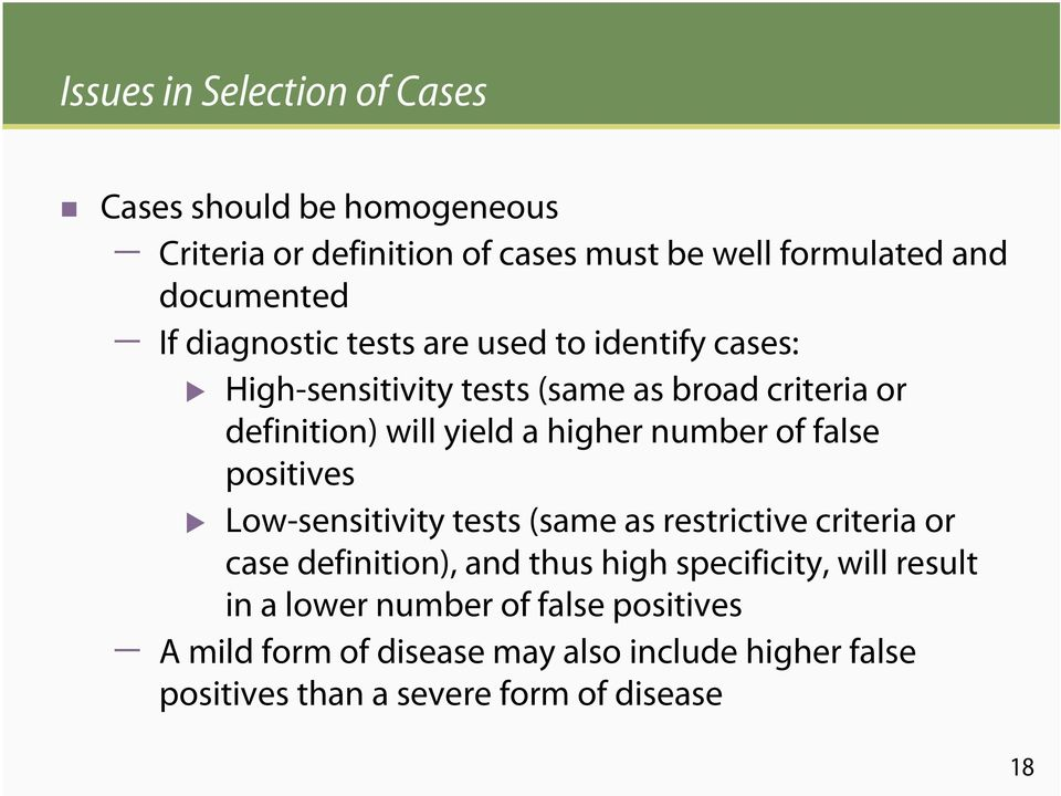 number of false positives Low-sensitivity tests (same as restrictive criteria or case definition), and thus high specificity, will
