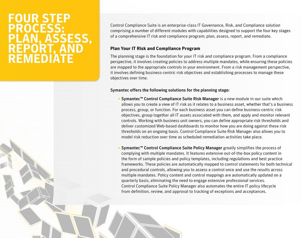 Plan Your IT Risk and Compliance Program The planning stage is the foundation for your IT risk and compliance program.