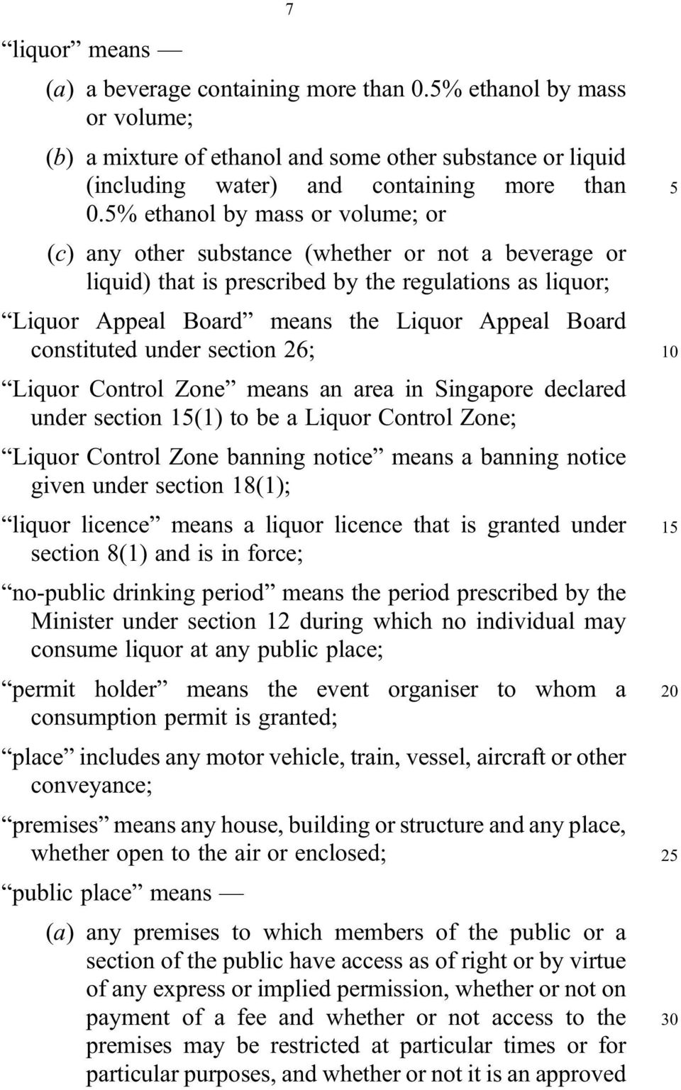 constituted under section 26; Liquor Control Zone means an area in Singapore declared under section 15(1) to be a Liquor Control Zone; Liquor Control Zone banning notice means a banning notice given