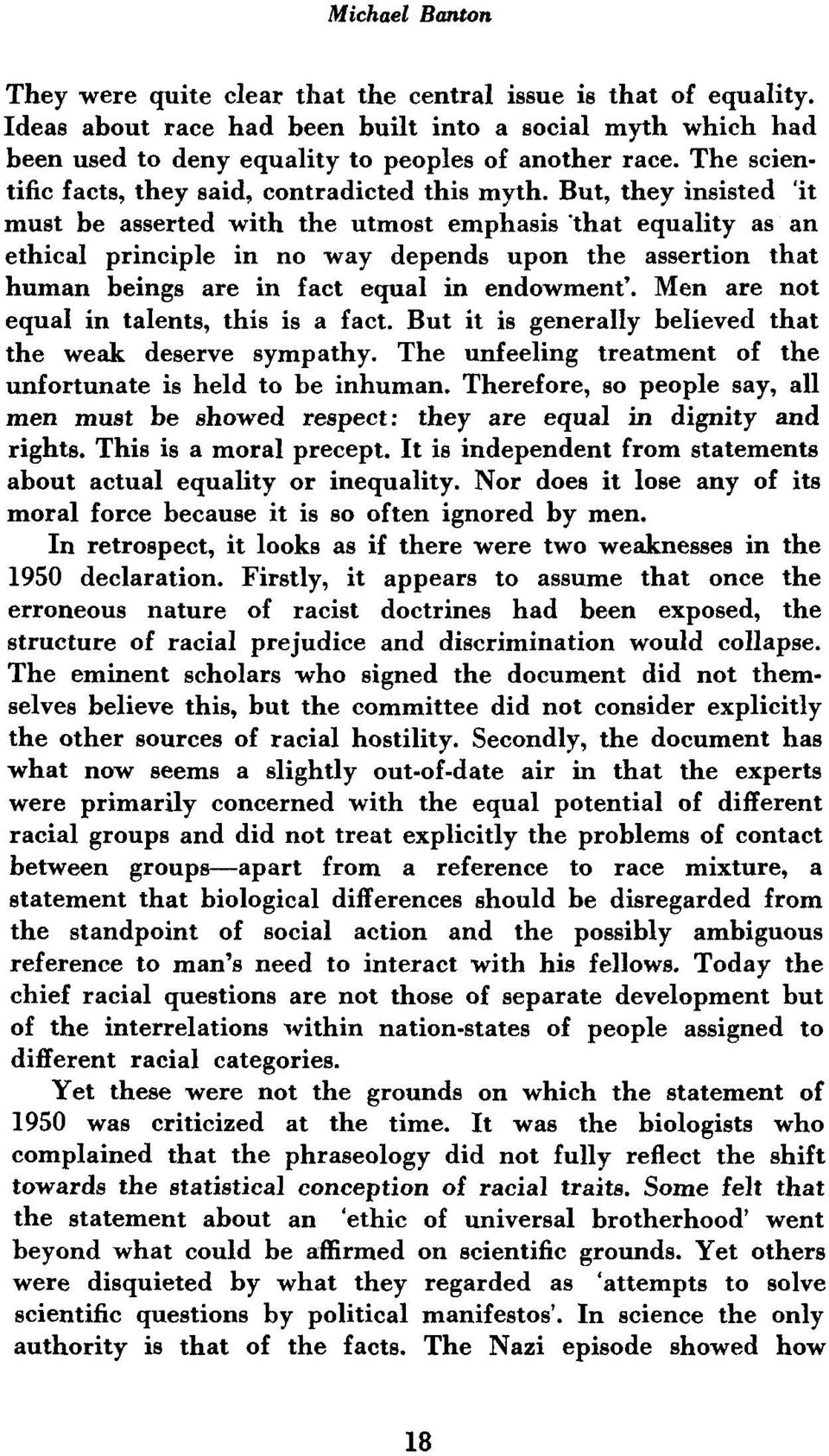 But, they insisted it must be asserted with the utmost emphasis that equality as an ethical principle in no way depends upon the assertion that human beings are in fact equal in endowment.