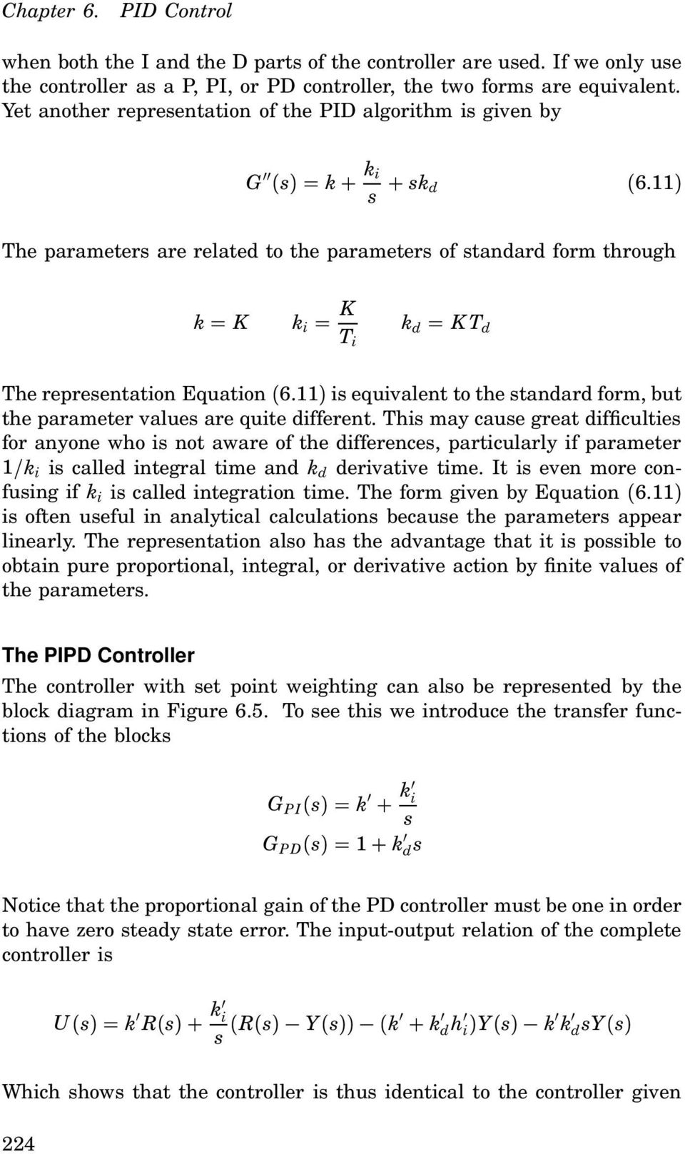 ) The parameters are related to the parameters of standard form through k = K k i = K T i k d = KT d The representation Equation (6.