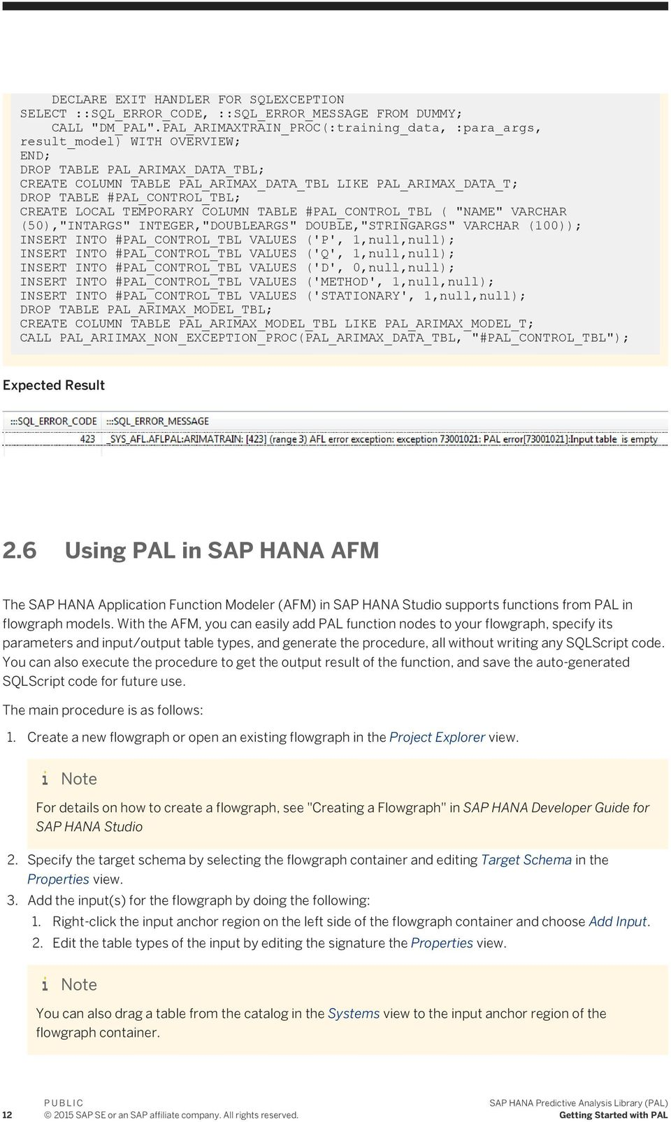 "#PAL_CONTROL_TBL; CREATE LOCAL TEMPORARY COLUMN TABLE #PAL_CONTROL_TBL ( ""NAME"" VARCHAR (50),""INTARGS"" INTEGER,""DOUBLEARGS"" DOUBLE,""STRINGARGS"" VARCHAR (100) INSERT INTO #PAL_CONTROL_TBL VALUES ('P',"