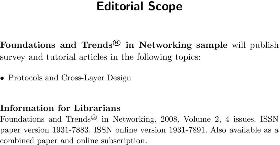 Librarians Foundations and Trends R in Networking, 2008, Volume 2, 4 issues.