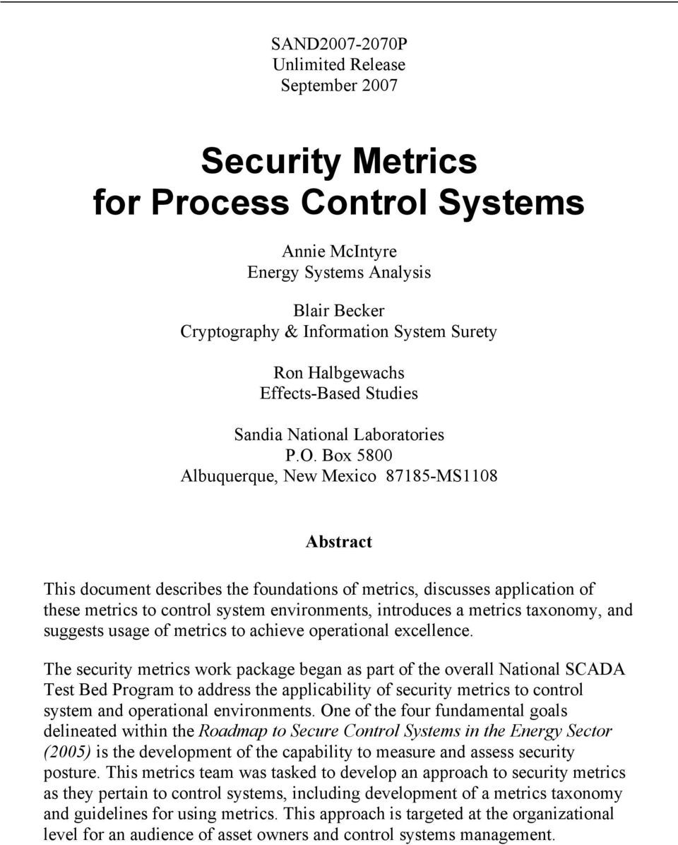 Box 5800 Albuquerque, New Mexico 87185-MS1108 Abstract This document describes the foundations of metrics, discusses application of these metrics to control system environments, introduces a metrics