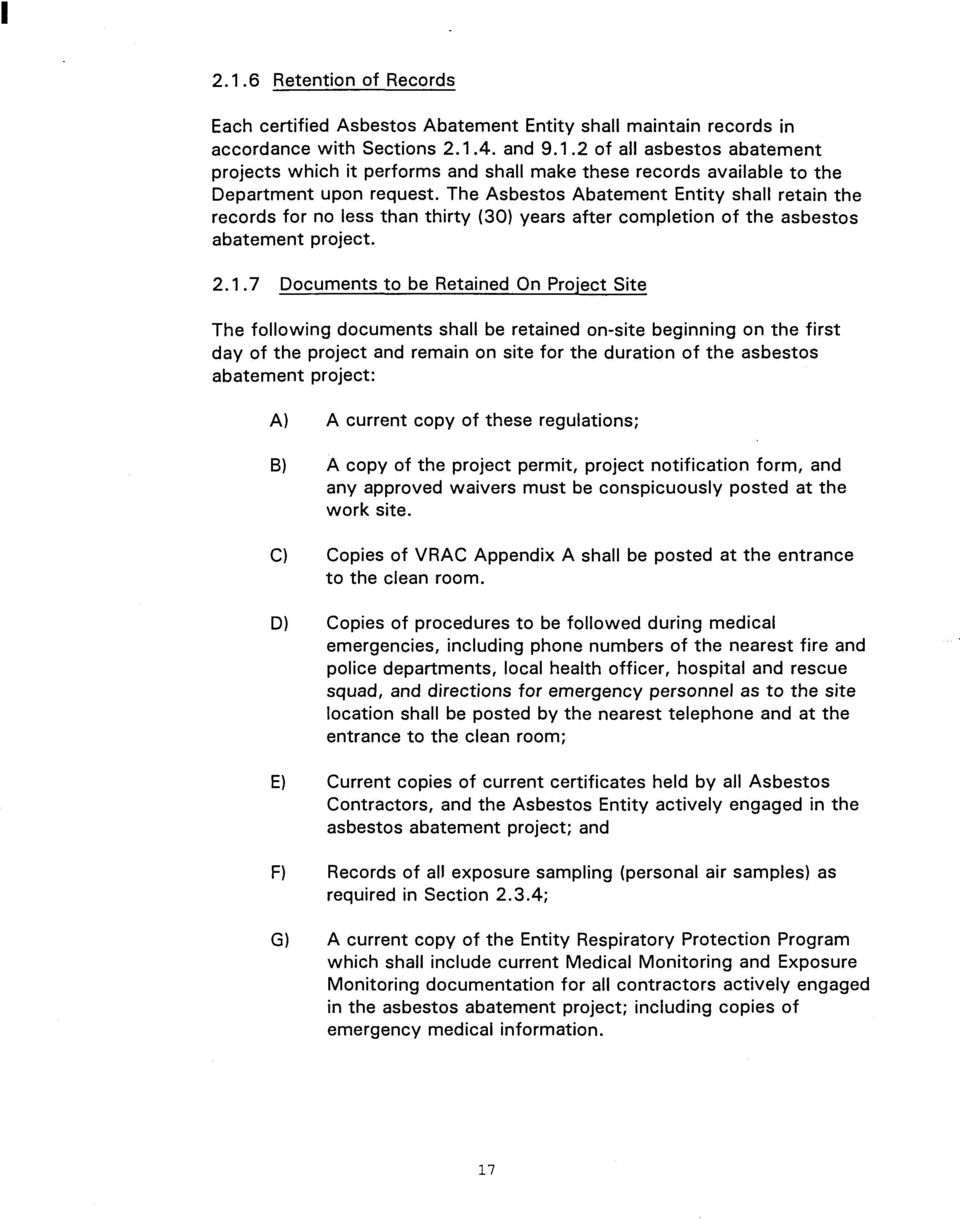 7 Documents to be Retained On Project Site The following documents shall be retained on-site beginning on the first day of the project and remain on site for the duration of the asbestos abatement