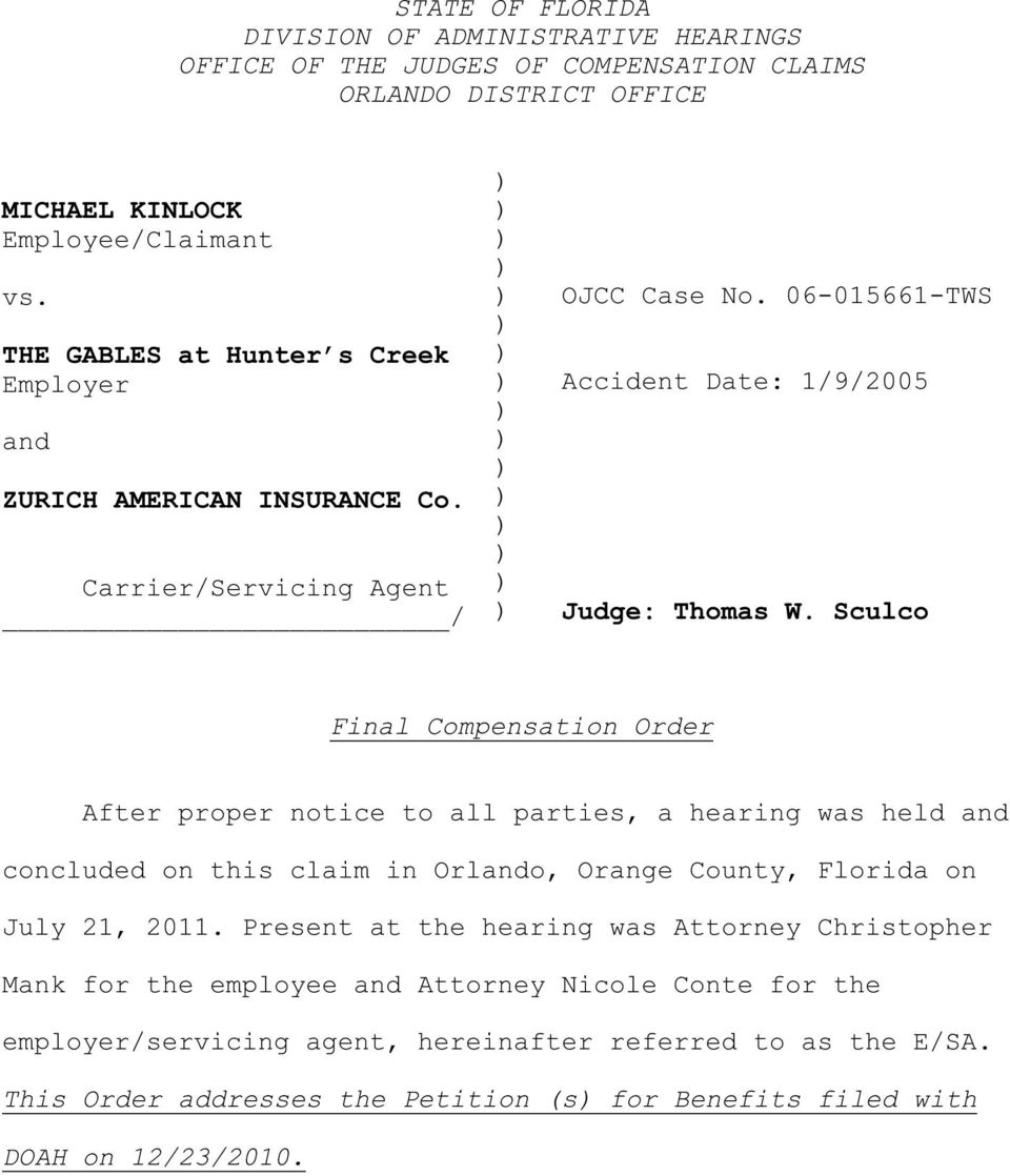 Sculco Final Compensation Order After proper notice to all parties, a hearing was held and concluded on this claim in Orlando, Orange County, Florida on July 21, 2011.