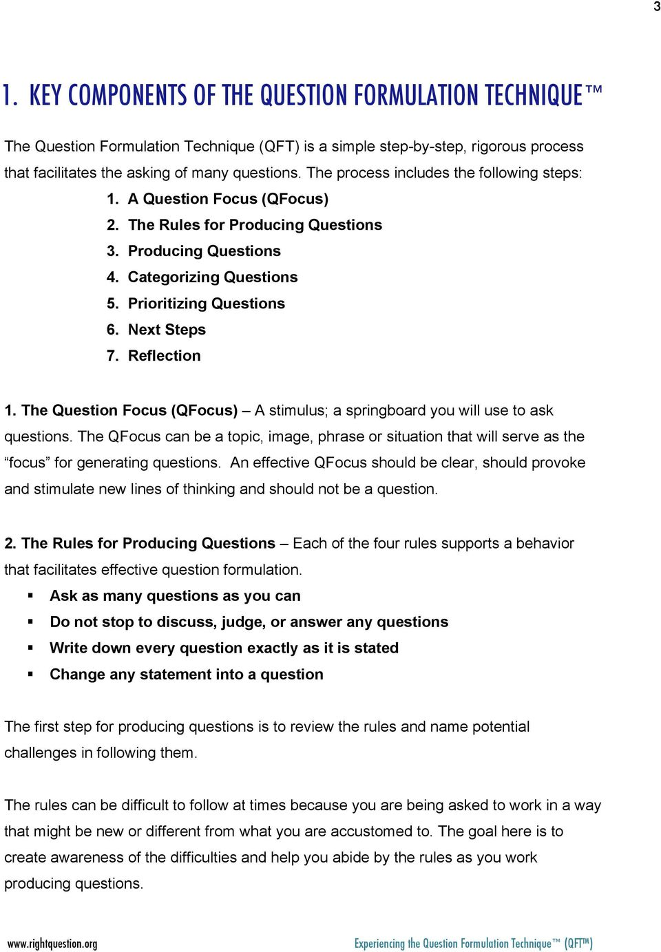 Reflection 1. The Question Focus (QFocus) A stimulus; a springboard you will use to ask questions.