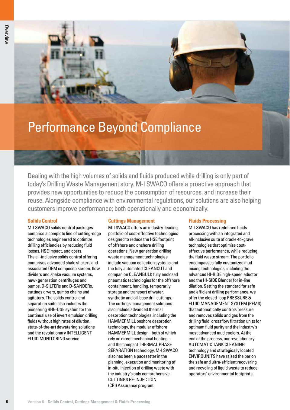Alongside compliance with environmental regulations, our solutions are also helping customers improve performance; both operationally and economically.