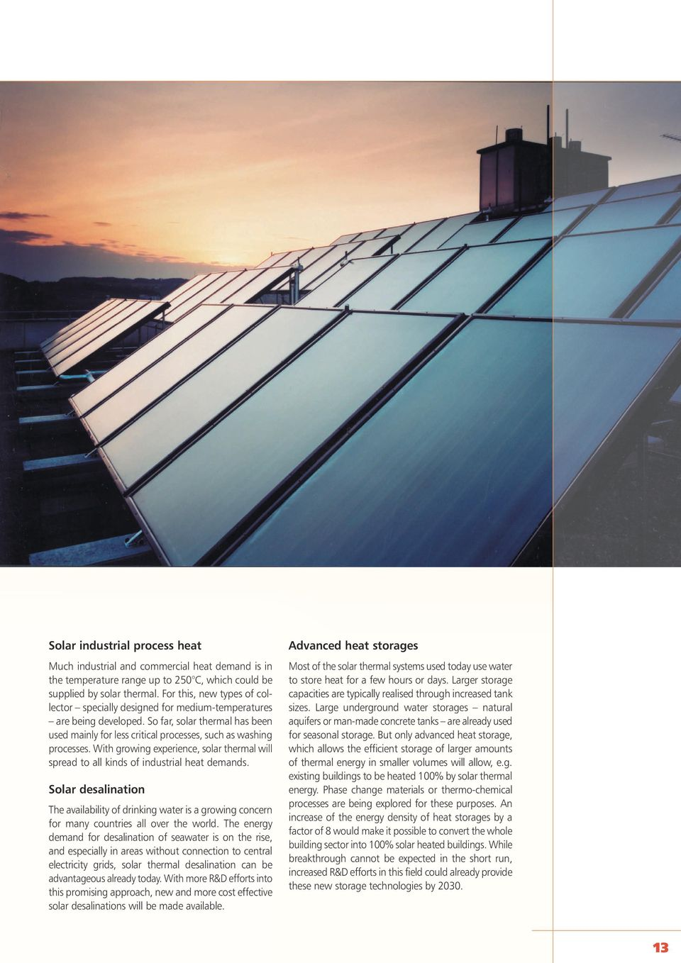 With growing experience, solar thermal will spread to all kinds of industrial heat demands.