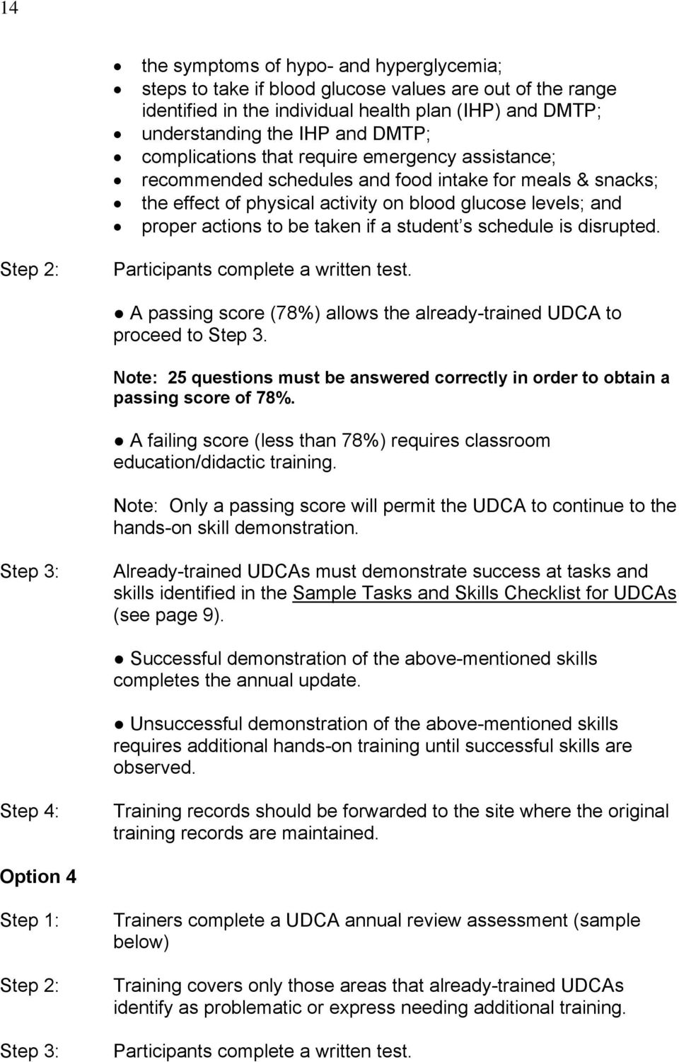 student s schedule is disrupted. Step 2: Participants complete a written test. A passing score (78%) allows the already-trained UDCA to proceed to Step 3.