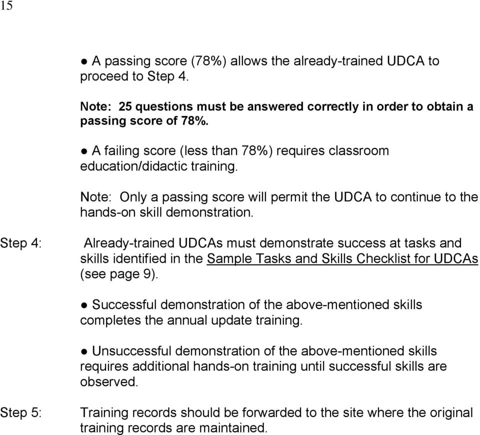 Step 4: Already-trained UDCAs must demonstrate success at tasks and skills identified in the Sample Tasks and Skills Checklist for UDCAs (see page 9).