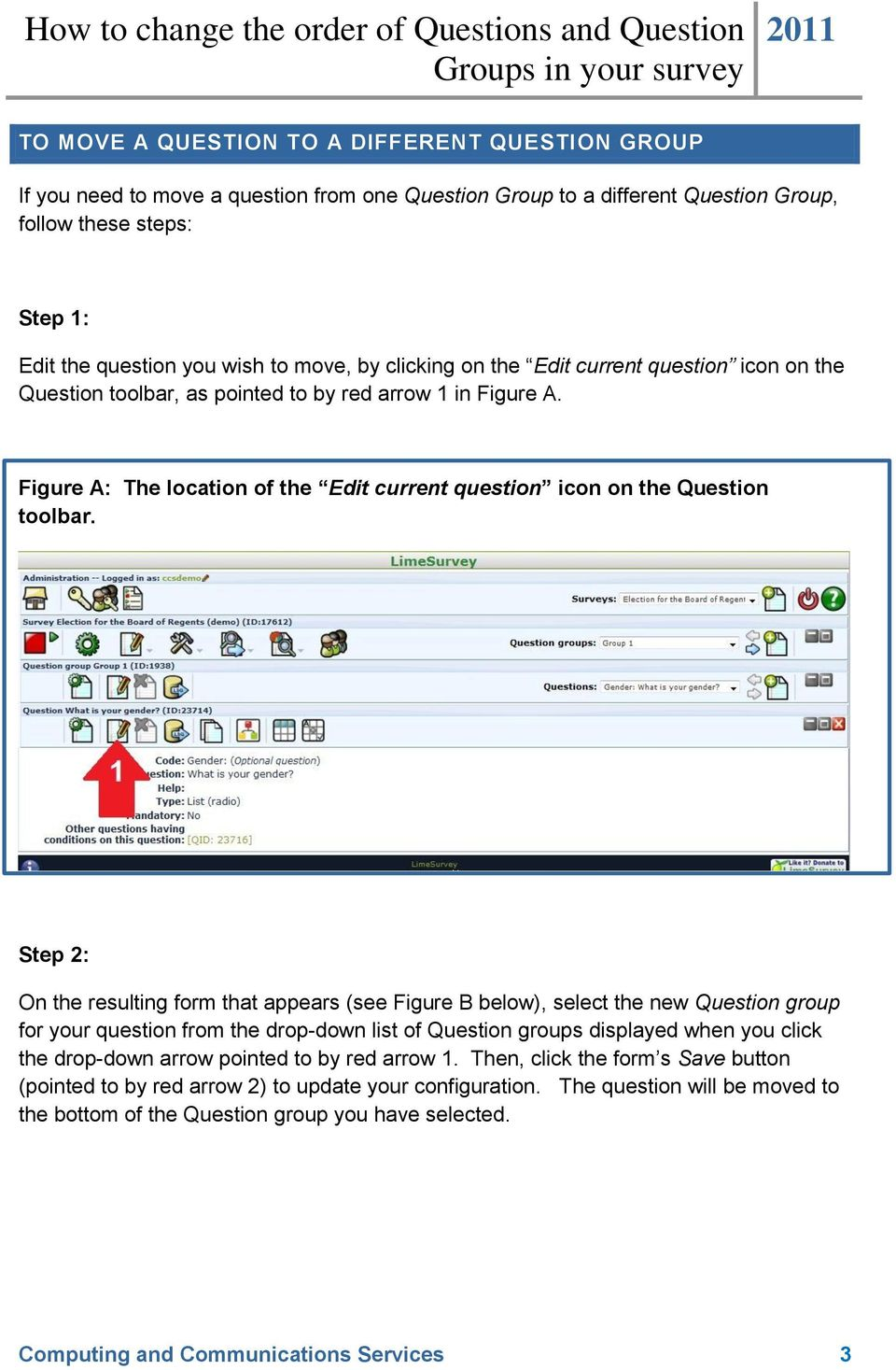Step 2: On the resulting form that appears (see Figure B below), select the new Question group for your question from the drop-down list of Question groups displayed when you click the drop-down
