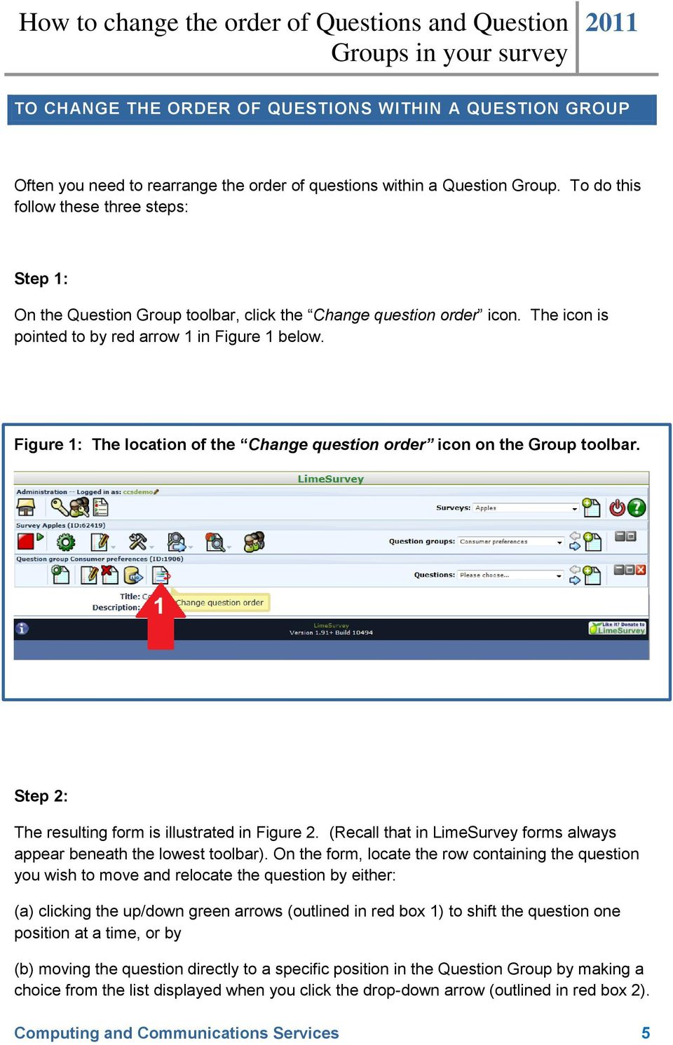 Figure 1: The location of the Change question order icon on the Group toolbar. Step 2: The resulting form is illustrated in Figure 2.