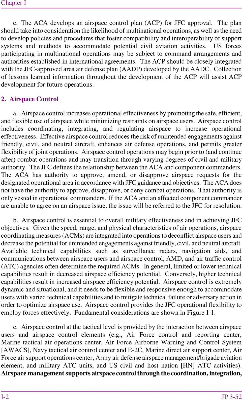 systems and methods to accommodate potential civil aviation activities.