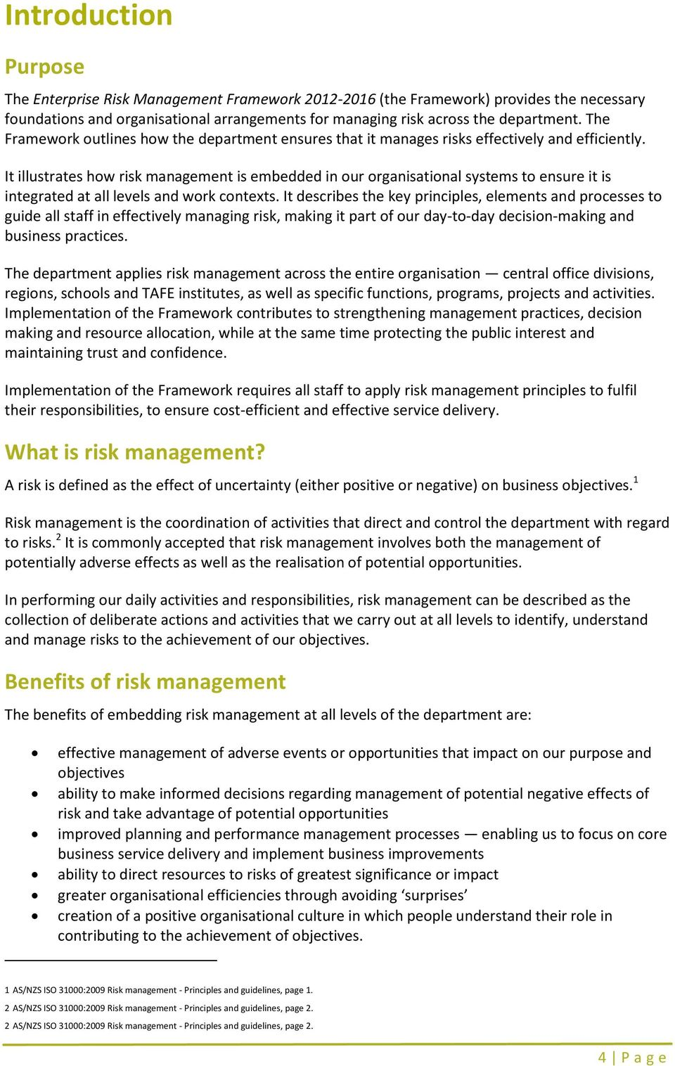It illustrates how risk management is embedded in our organisational systems to ensure it is integrated at all levels and work contexts.