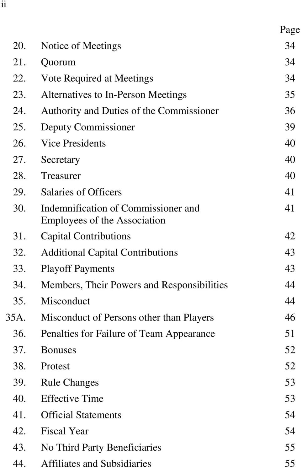 Capital Contributions 42 32. Additional Capital Contributions 43 33. Playoff Payments 43 34. Members, Their Powers and Responsibilities 44 35. Misconduct 44 35A.