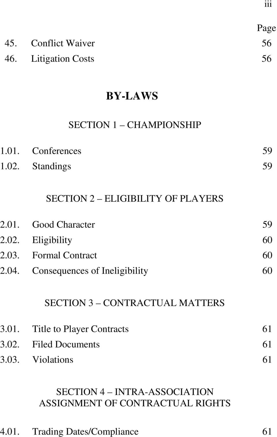 04. Consequences of Ineligibility 60 SECTION 3 CONTRACTUAL MATTERS 3.01. Title to Player Contracts 61 3.02.