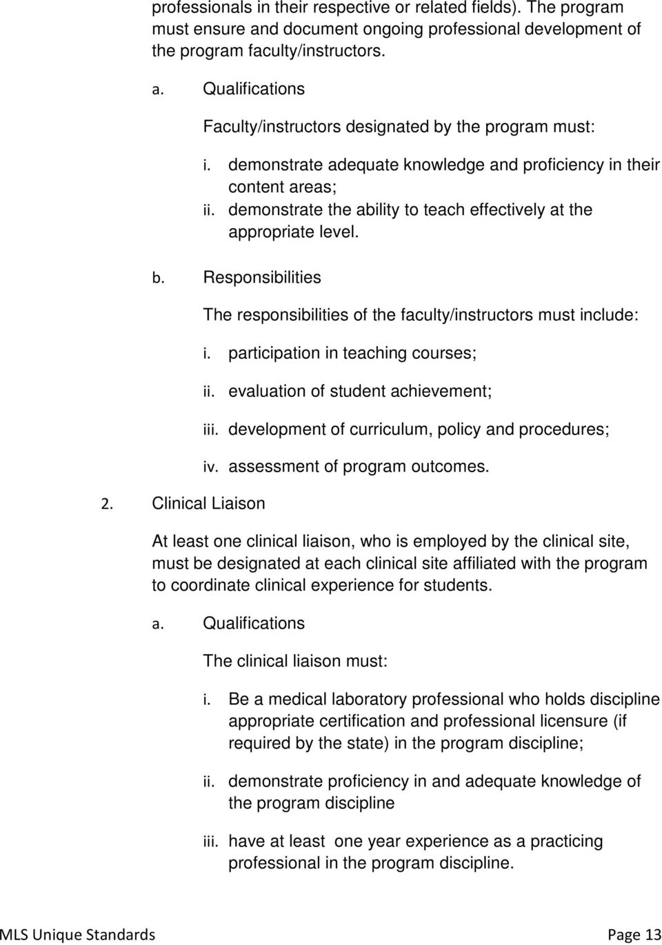 Clinical Liaison The responsibilities of the faculty/instructors must include: i. participation in teaching courses; ii. evaluation of student achievement; iii.