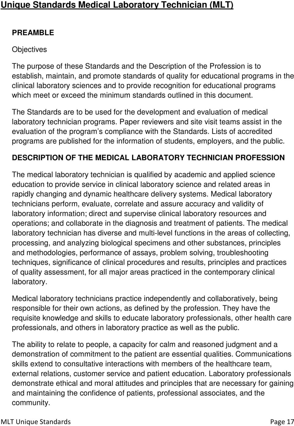 The Standards are to be used for the development and evaluation of medical laboratory technician programs.