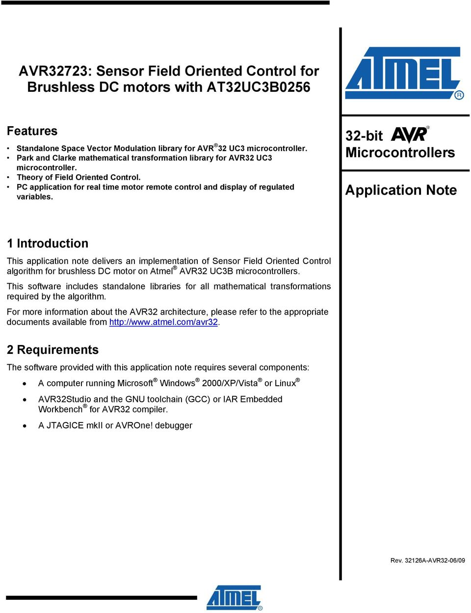 -bt Mcrocontrollers Applcton Note 1 Introducton Ths pplcton note delvers n mplementton of Sensor Feld Orented Control lgorthm for brushless DC motor on Atmel AVR UCB mcrocontrollers.