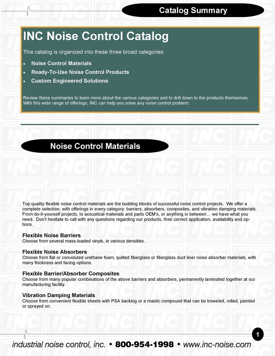 Noise Control Materials Top quality flexible noise control materials are the building blocks of successful noise control projects.