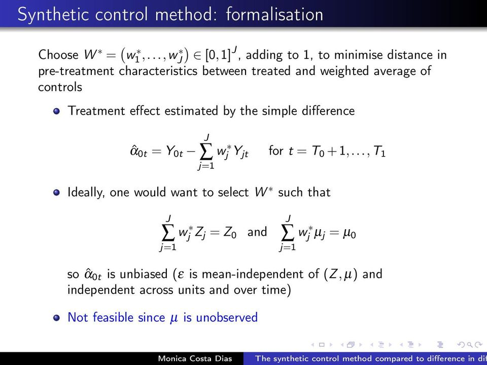controls Treatment effect estimated by the simple difference ˆα 0t = Y 0t w j Y jt for t = T 0 + 1,.