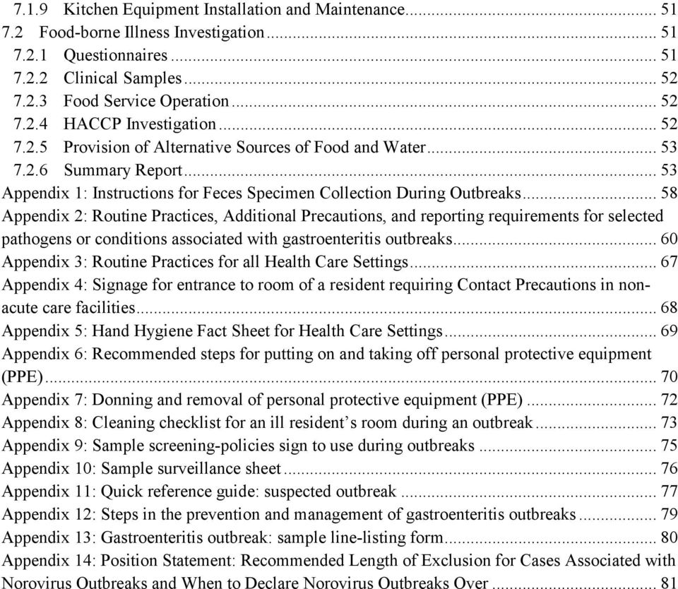 .. 58 Appendix 2: Routine Practices, Additional Precautions, and reporting requirements for selected pathogens or conditions associated with gastroenteritis outbreaks.