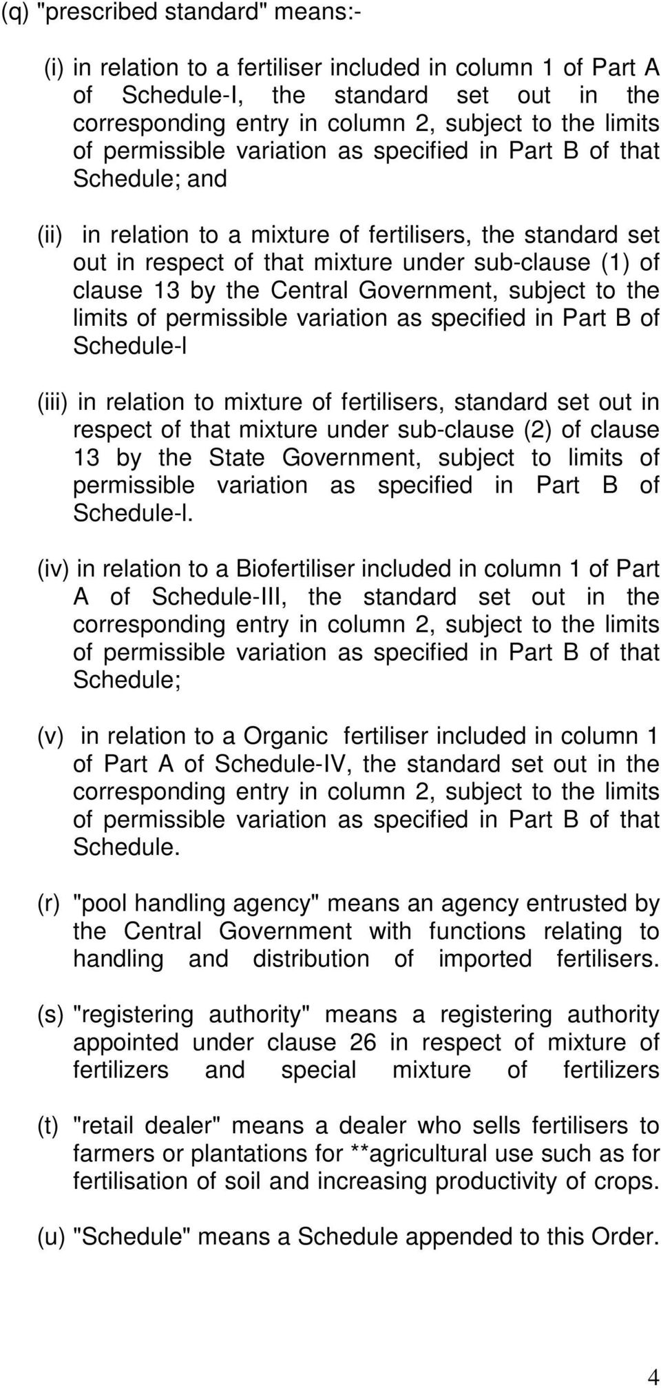 Central Government, subject to the limits of permissible variation as specified in Part B of Schedule-l in relation to mixture of fertilisers, standard set out in respect of that mixture under