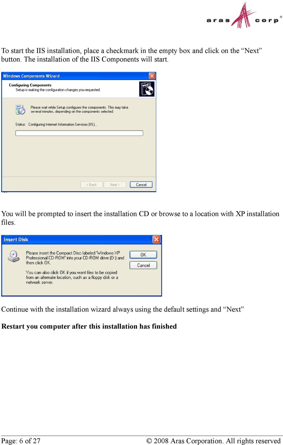You will be prompted to insert the installation CD or browse to a location with XP installation