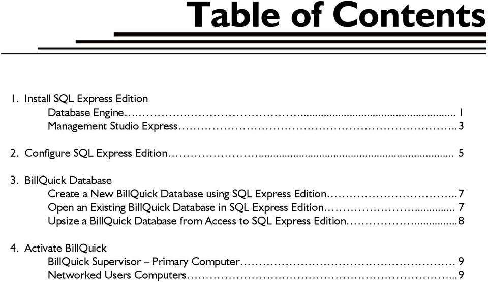 BillQuick Database Create a New BillQuick Database using SQL Express Edition.