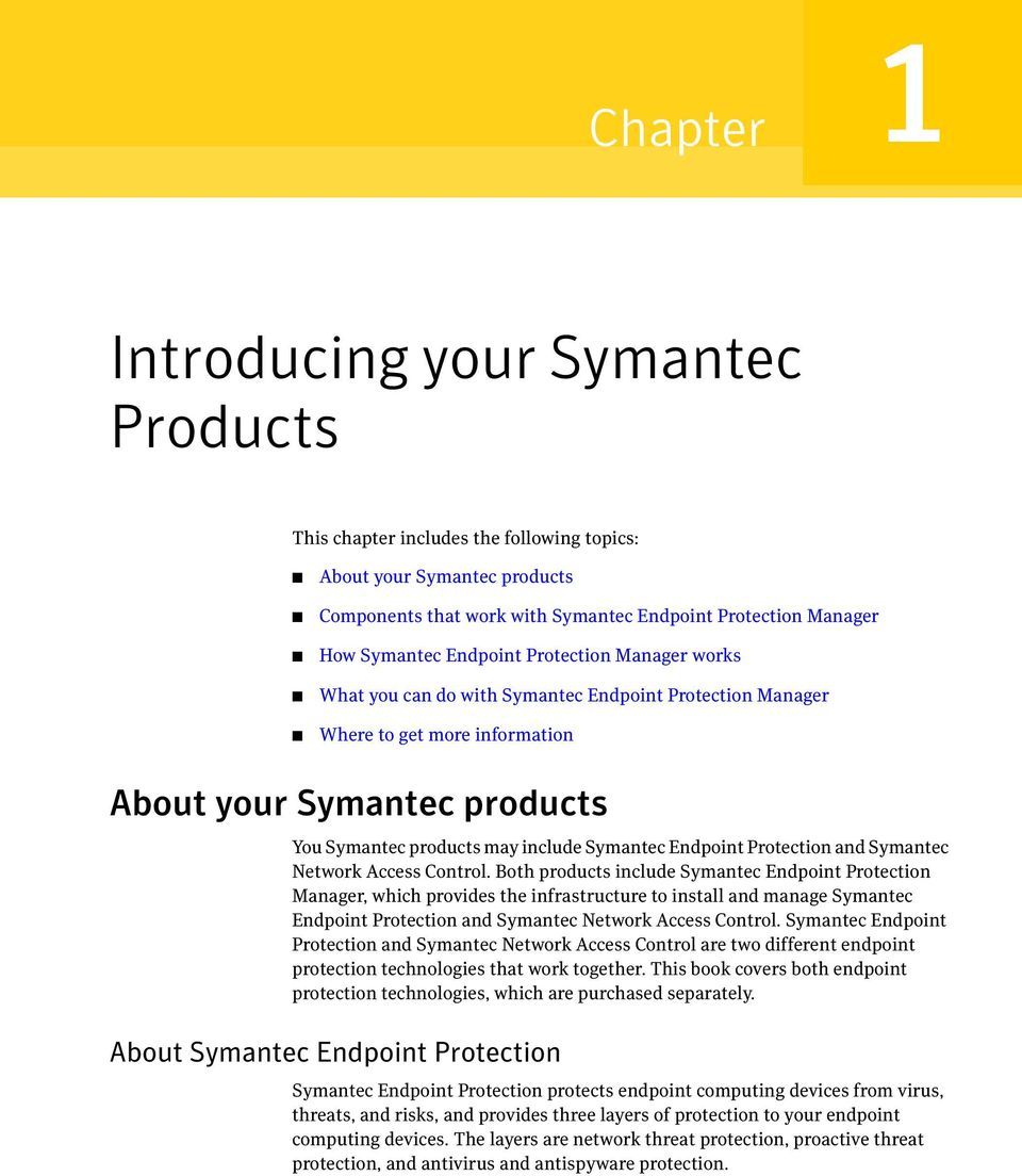 Endpoint Protection and Symantec Network Access Control.