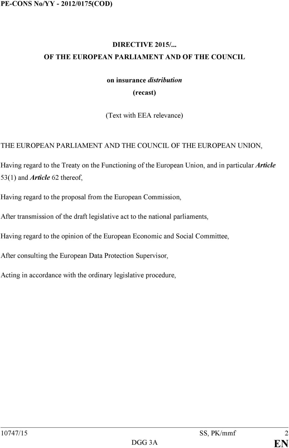 Having regard to the Treaty on the Functioning of the European Union, and in particular Article 53(1) and Article 62 thereof, Having regard to the proposal from the European