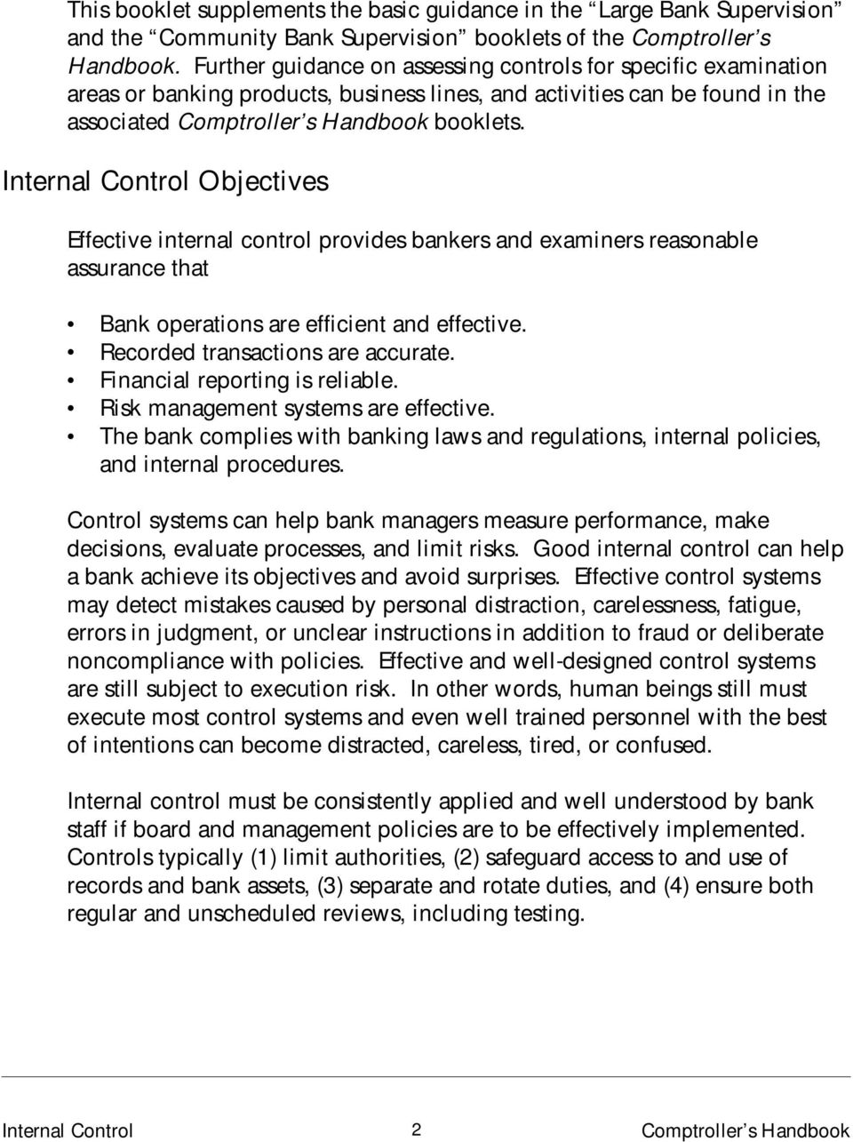 Objectives Effective internal control provides bankers and examiners reasonable assurance that Bank operations are efficient and effective. Recorded transactions are accurate.