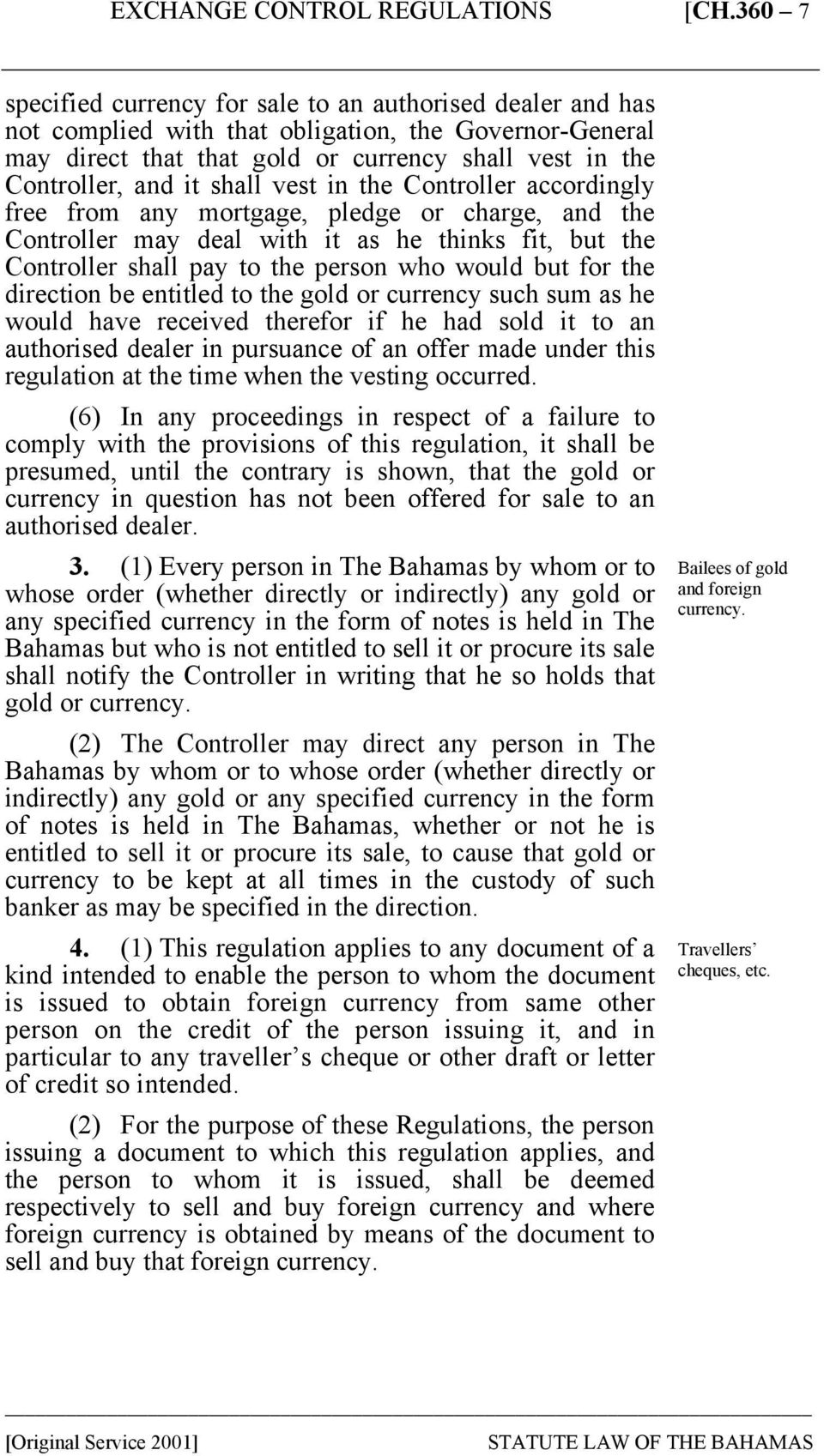 for the direction be entitled to the gold or currency such sum as he would have received therefor if he had sold it to an authorised dealer in pursuance of an offer made under this regulation at the