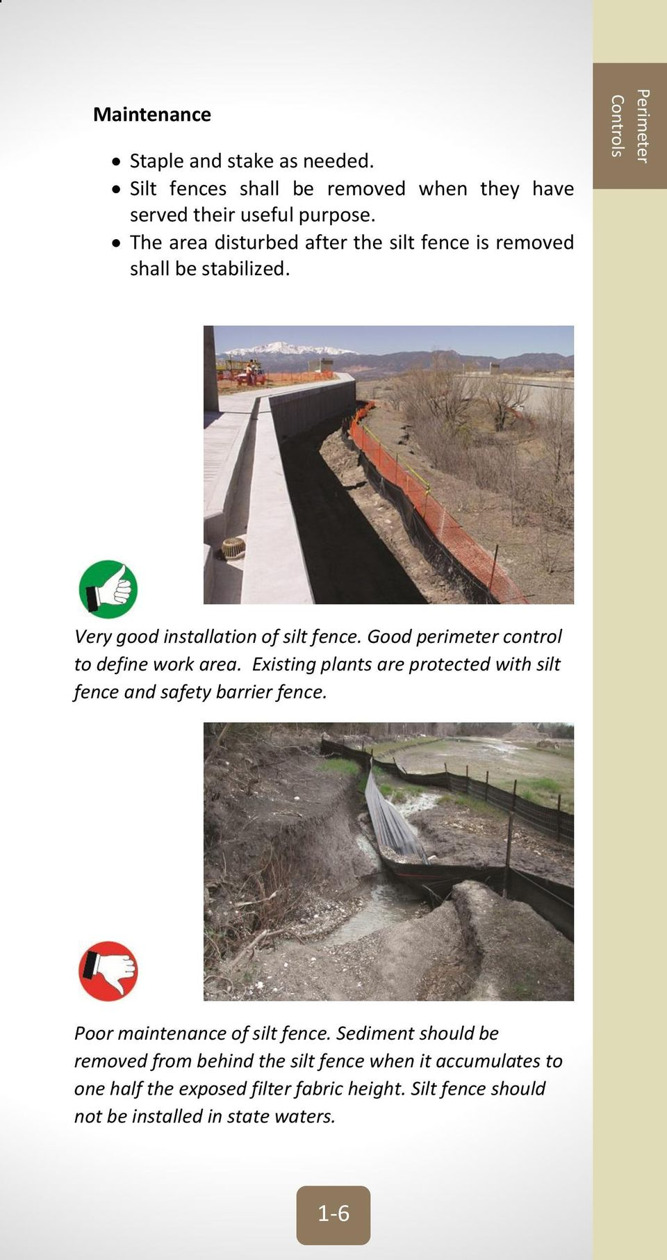 Good perimeter control to define work area. Existing plants are protected with silt fence and safety barrier fence.