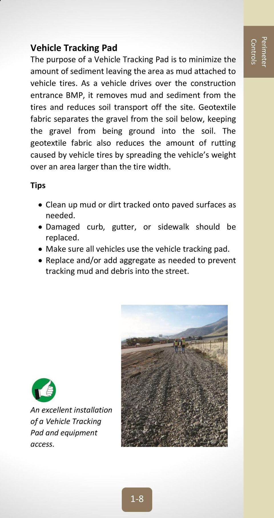 Geotextile fabric separates the gravel from the soil below, keeping the gravel from being ground into the soil.