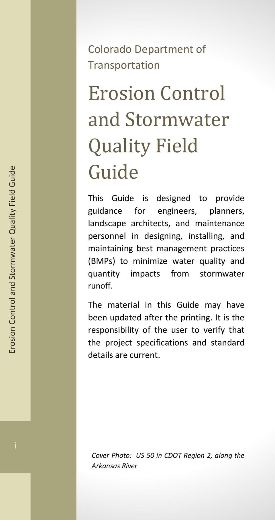 practices (BMPs) to minimize water quality and quantity impacts from stormwater runoff. The material in this Guide may have been updated after the printing.