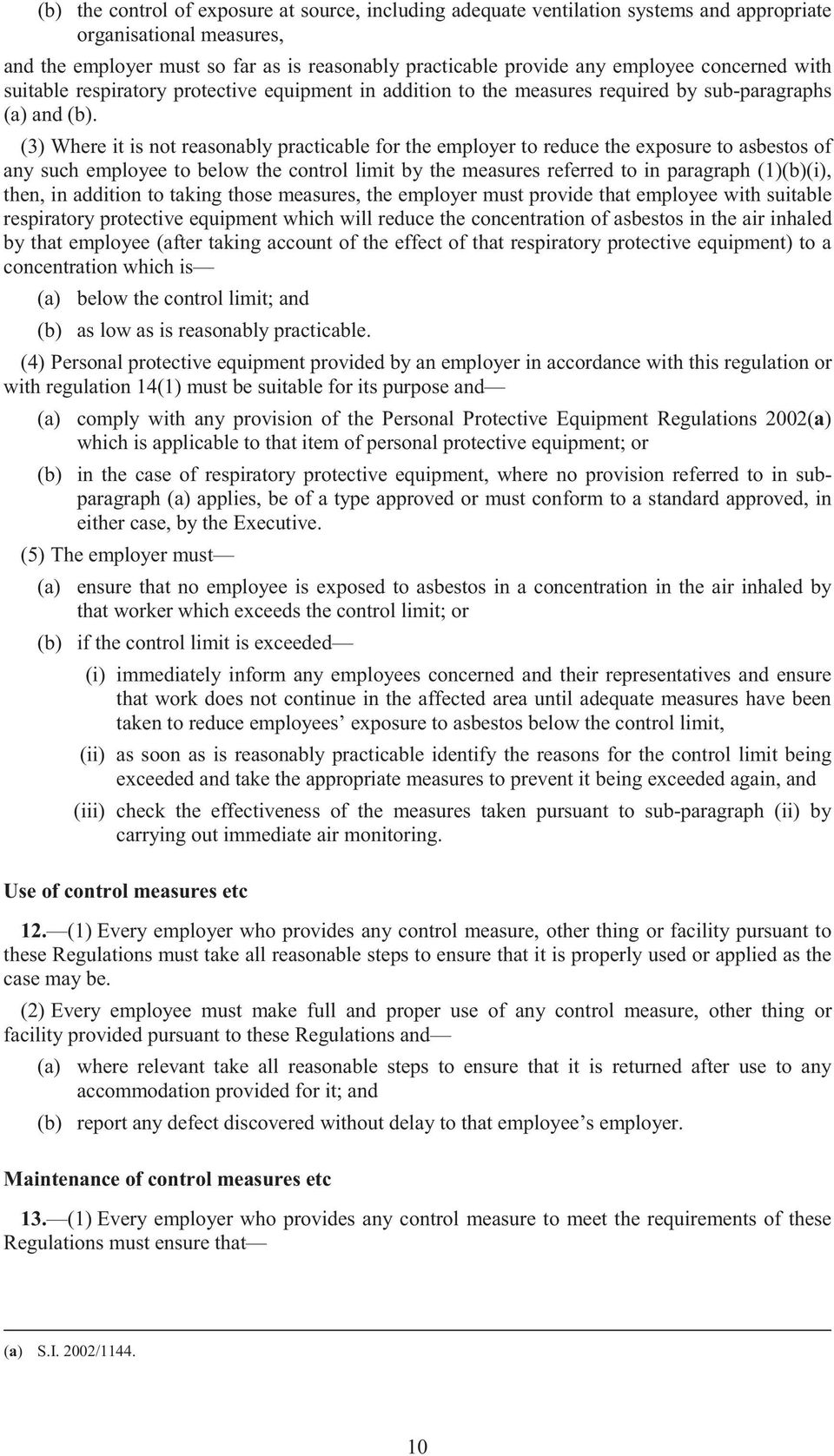 (3) Where it is not reasonably practicable for the employer to reduce the exposure to asbestos of any such employee to below the control limit by the measures referred to in paragraph (1)(b)(i),