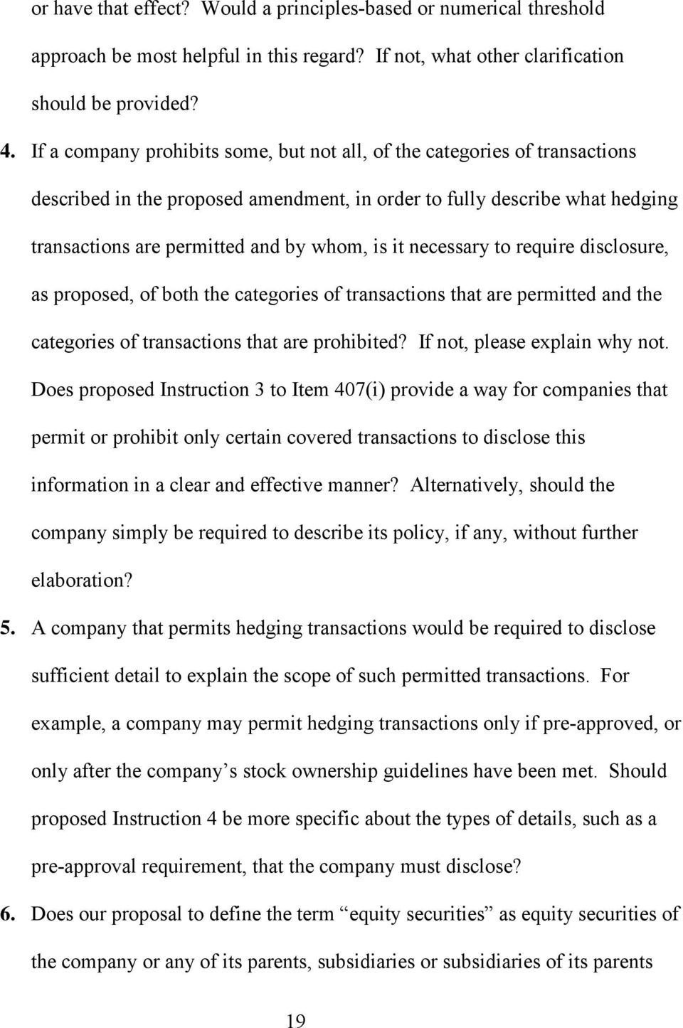 necessary to require disclosure, as proposed, of both the categories of transactions that are permitted and the categories of transactions that are prohibited? If not, please explain why not.