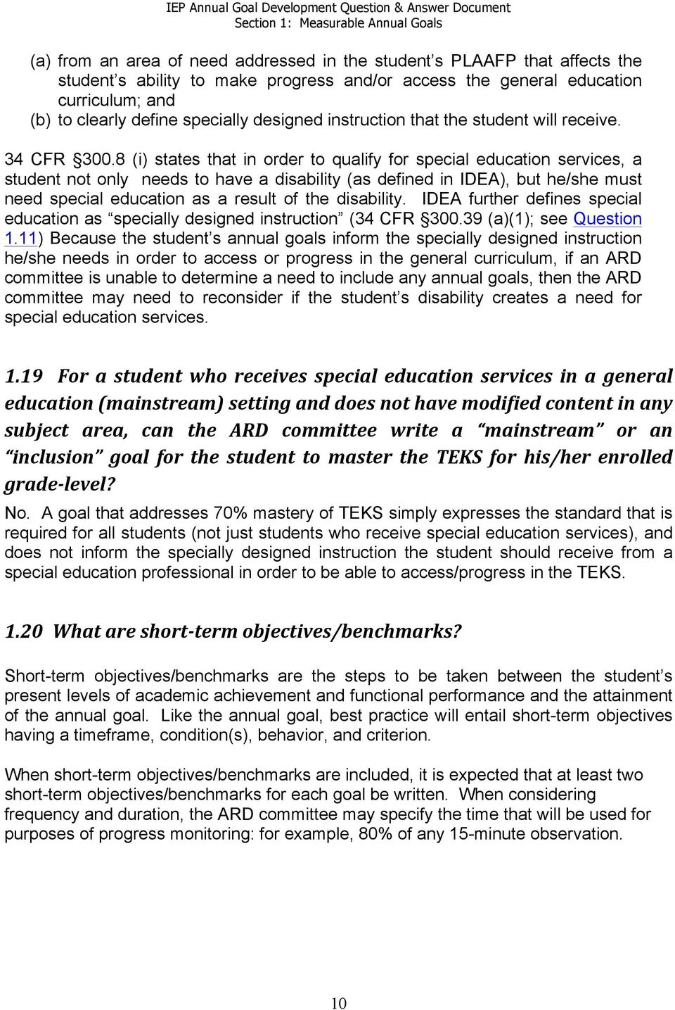 8 (i) states that in order to qualify for special education services, a student not only needs to have a disability (as defined in IDEA), but he/she must need special education as a result of the