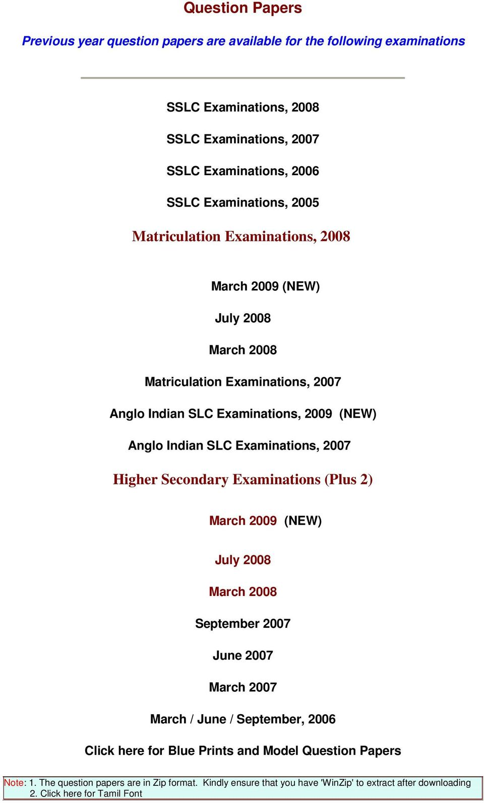 Indian SLC Examinations, 2007 Higher Secondary Examinations (Plus 2) March 2009 (NEW) July 2008 March 2008 September 2007 June 2007 March 2007 March / June / September, 2006