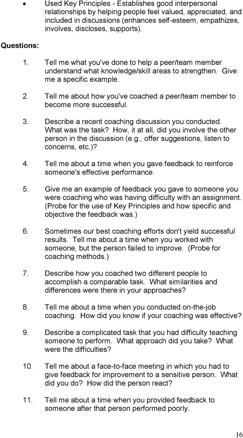 Tell me about how you've coached a peer/team member to become more successful. 3. Describe a recent coaching discussion you conducted. What was the task?