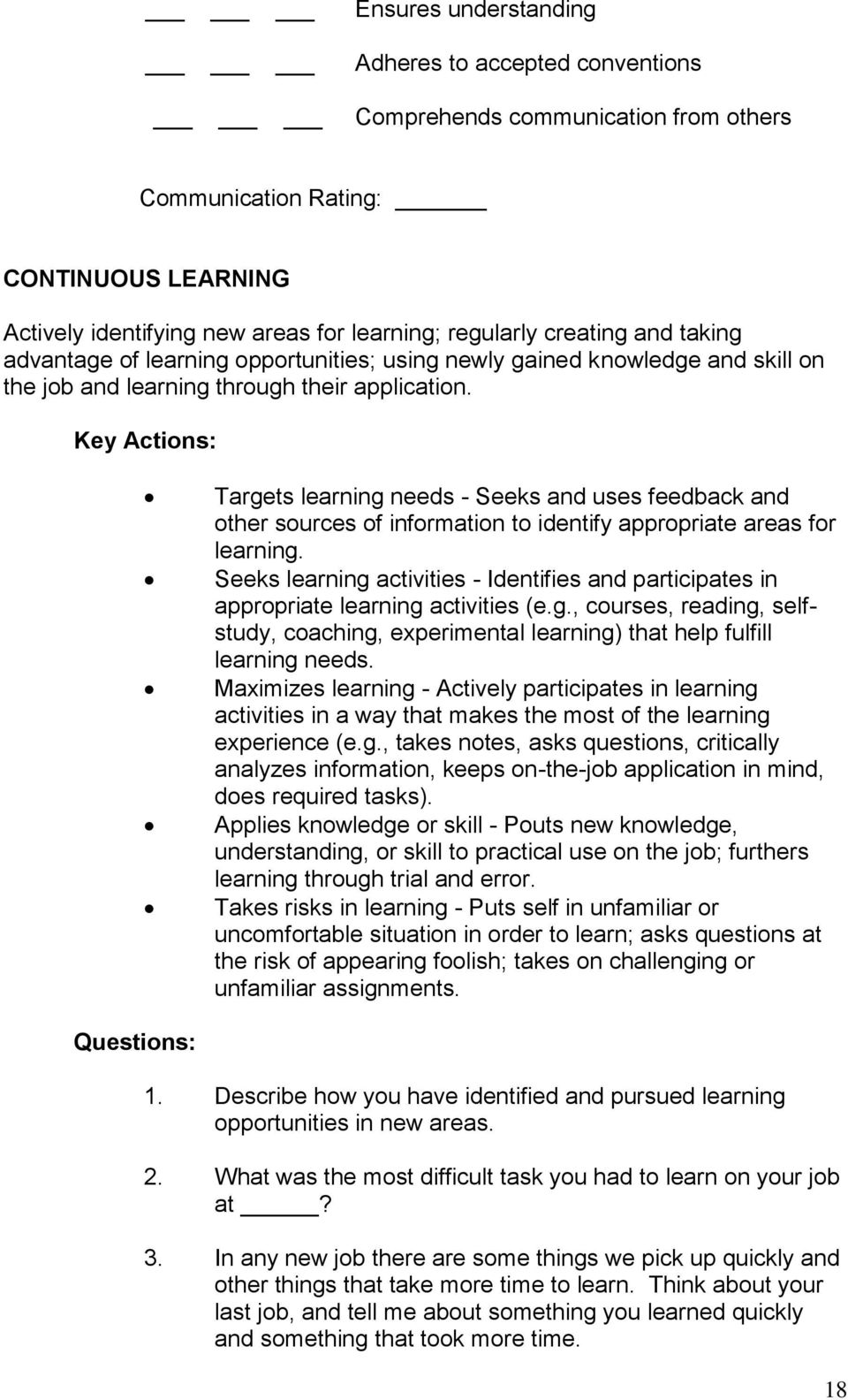 Key Actions: Targets learning needs - Seeks and uses feedback and other sources of information to identify appropriate areas for learning.