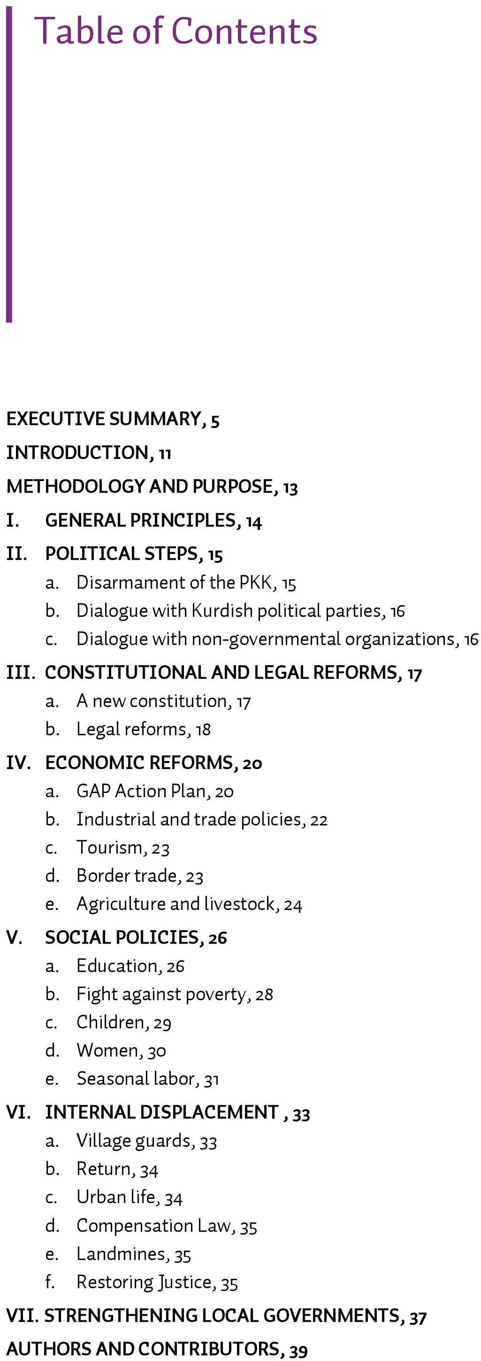 ECONOMIC REFORMS, 20 a. GAP Action Plan, 20 b. Industrial and trade policies, 22 c. Tourism, 23 d. Border trade, 23 e. Agriculture and livestock, 24 V. SOCIAL POLICIES, 26 a. Education, 26 b.