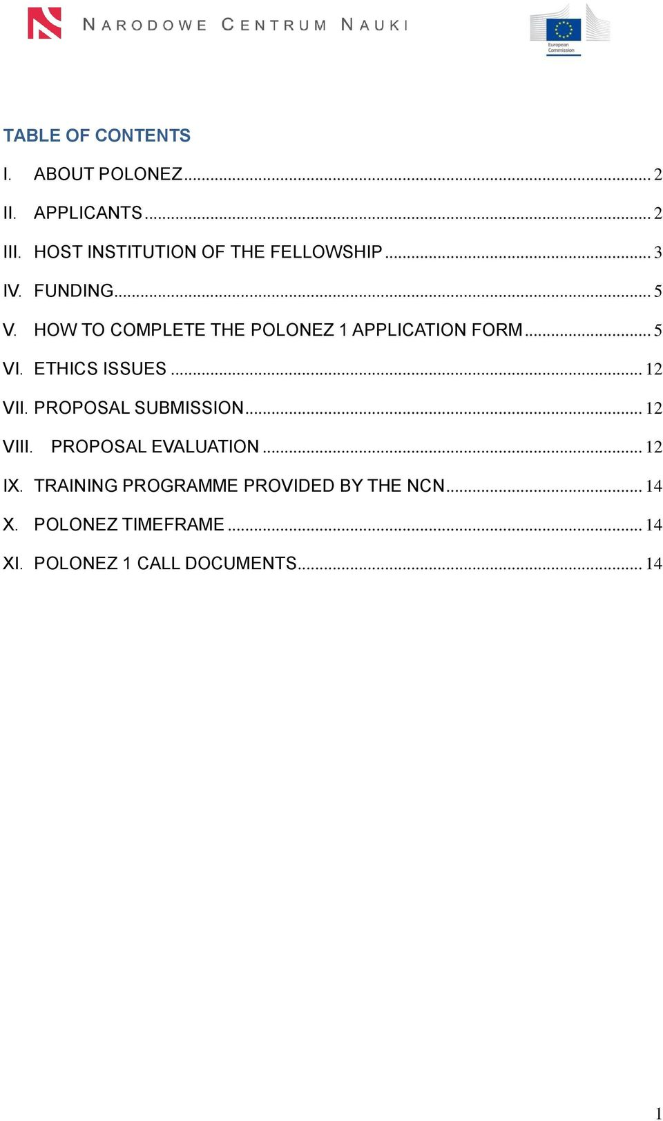 HOW TO COMPLETE THE POLONEZ 1 APPLICATION FORM... 5 VI. ETHICS ISSUES... 12 VII.