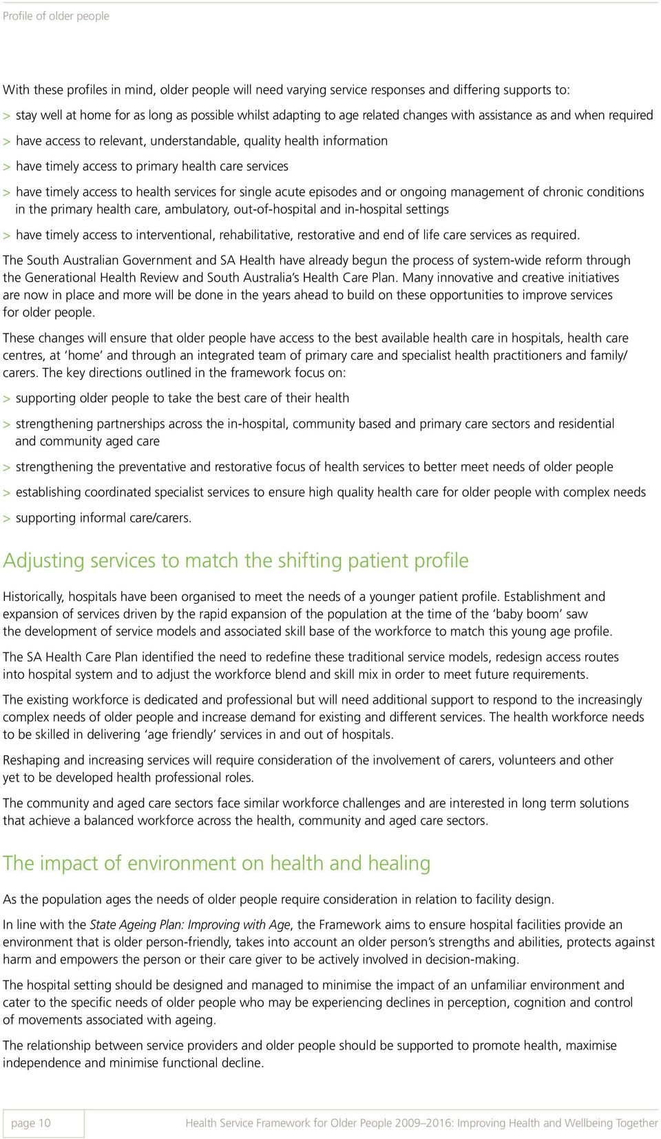health services for single acute episodes and or ongoing management of chronic conditions in the primary health care, ambulatory, out-of-hospital and in-hospital settings > have timely access to