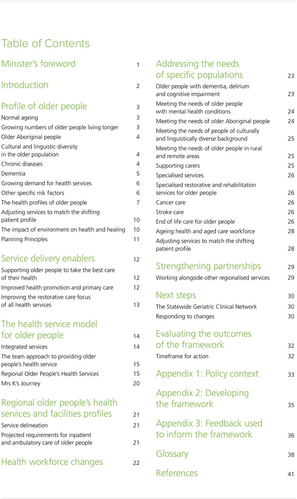 the shifting patient profile 10 The impact of environment on health and healing 10 Planning Principles 11 Service delivery enablers 12 Supporting older people to take the best care of their health 12