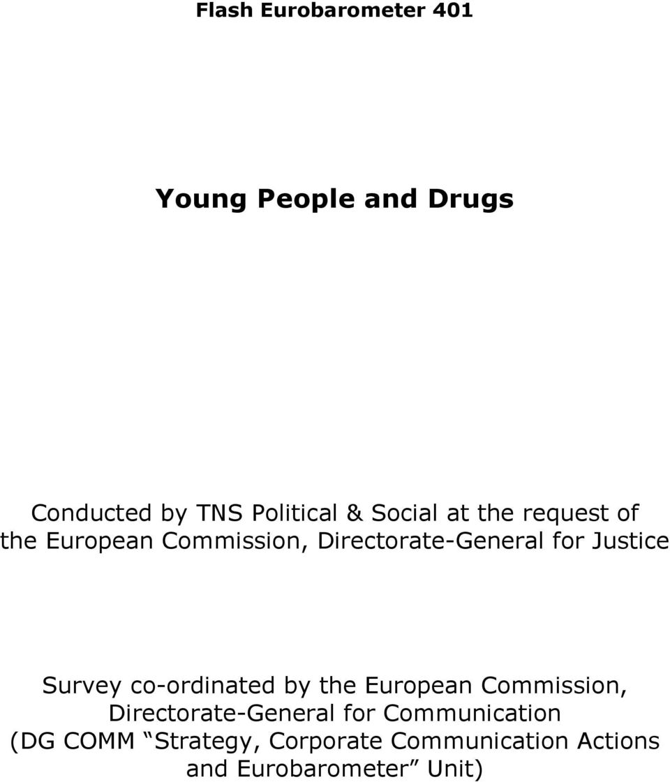 Survey co-ordinated by the European Commission, Directorate-General for