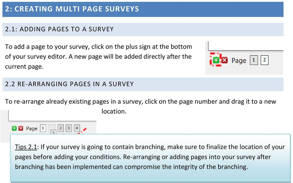 2 RE-ARRANGING PAGES IN A SURVEY To re-arrange already existing pages in a survey, click on the page number and drag it to a new location. Tips 2.