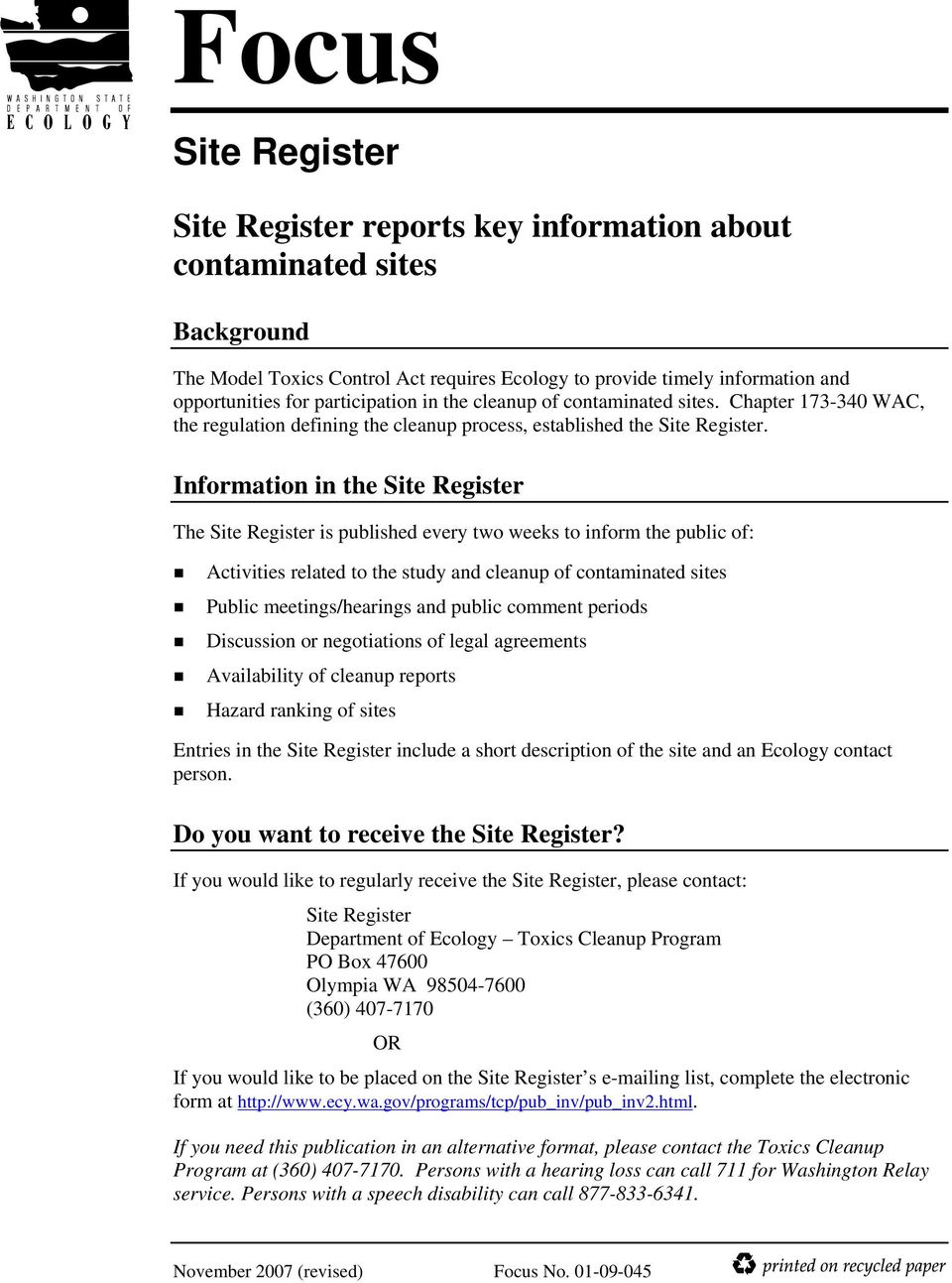 Information in the Site Register The Site Register is published every two weeks to inform the public of: Activities related to the study and cleanup of contaminated sites Public meetings/hearings and
